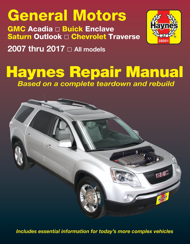 [Manuel US en Anglais] General Motors Acadia, (07-16), Enclave, (08-17), Outlook, (07-10) & Traverse, (09-17)