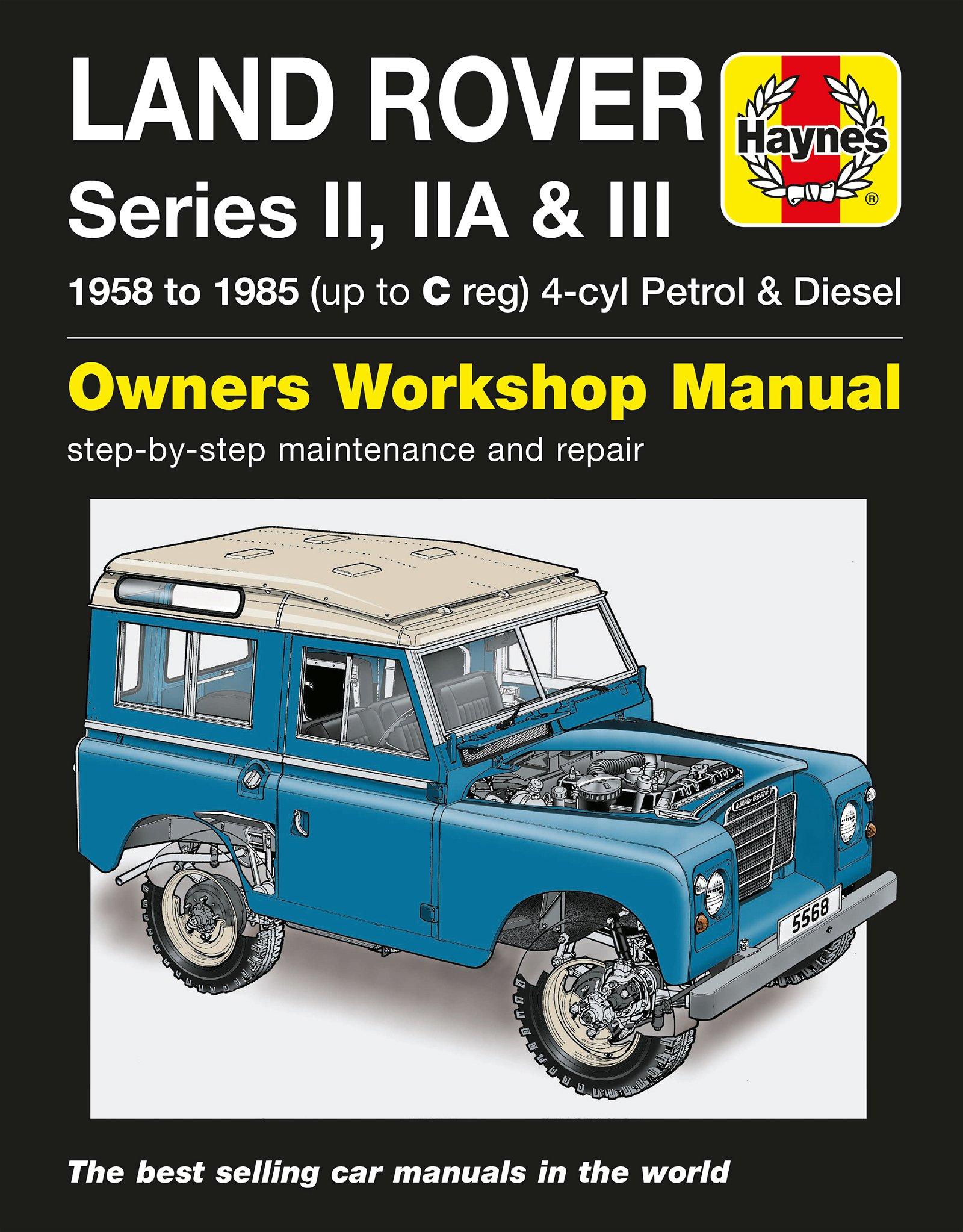 [Manuel UK en Anglais] Land Rover Series II, IIA & III Petrol & Diesel  (58 - 85)  up to C