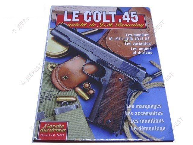 MAGAZINE GAZETTE DES ARMES LE COLT 45NET